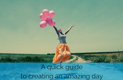 Guide to an amazing day